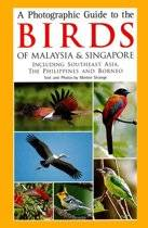 A Photographic Guide to the Birds of Malaysia & Singapore