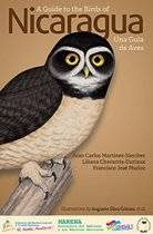 A Guide to the Birds of Nicaragua / Nicaragua - Una Guia de Aves