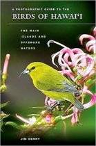 A Photographic Guide to the Birds of Hawai